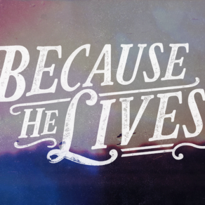 because-he-lives-865x487